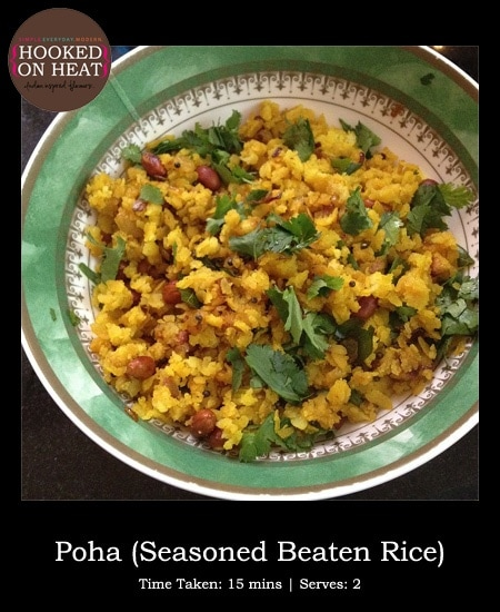 Pic for Poha taken from www.hookedonheat.com. Visit site for a detailed recipe.